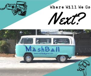 Do Beer Pong, Cornhole, washer toss, and other lawn games / toss games have their own bus? All we know is MashBall does! MashBall is not only a game, it's a lifestyle!